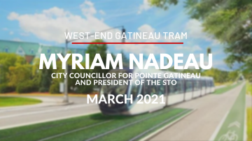 West-End Gatineau Tram with Myriam Nadeau, President of the STO - March 2021