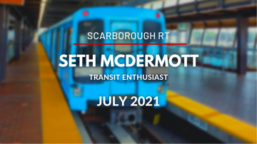 Toronto's Line 3 Scarborough RT - The History and Technology, Expansion Options and Closure with Seth McDermott - July 2021