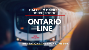 Toronto's Ontario Line, the trains, stations, line and more with Malcolm MacKay, Program Sponsor